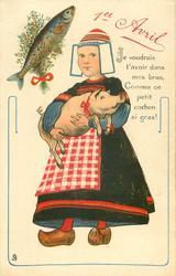 JE VOUDRAIS L'AVOIR DANS MES BRAS, COMME CE PETIT COCHON SI GRAS! fish upper left Dutch girl carries pig in her arms