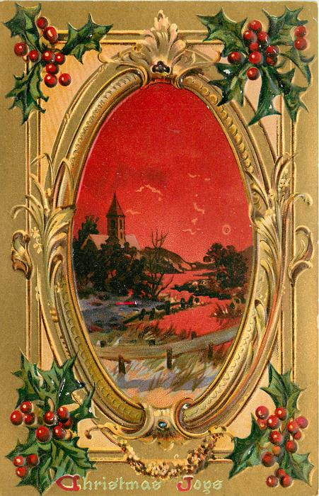 CHRISTMAS JOYS  oval gilt-framed inset of night rural scene with church, holly in corners
