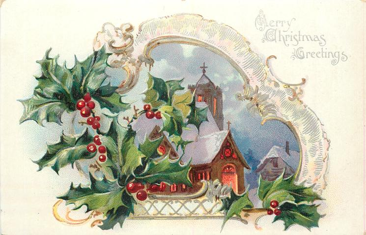 MERRY CHRISTMAS GREETINGS  irregular inset of church lit at dusk, silver/gilt border, holly left